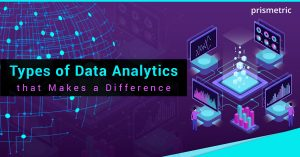 Five Types of Data Analytics: Things you should know how it helps your organization